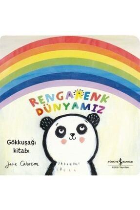 İş Bankası Kültür Yayınları Rengarenk Dünyamız & Gökkuşağı Kitabı