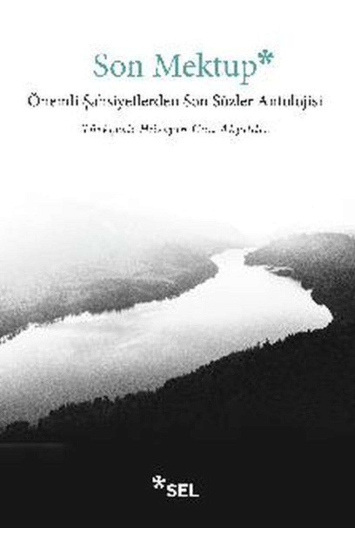 Sel Yayınları Son Mektup Önemli Şahsiyetlerden Son Sözler Antolojisi 1