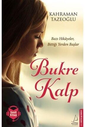 Destek Yayınları Bukre Kalp - Kahraman Tazeoğlu -