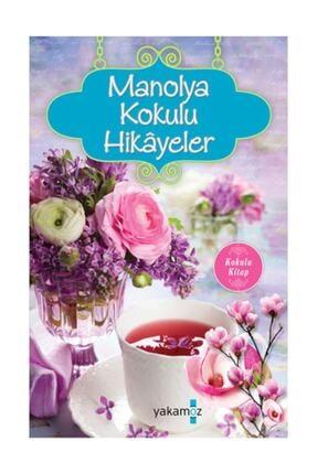 Yakamoz Yayınları Manolya Kokulu Hikayeler Kokulu Kitap