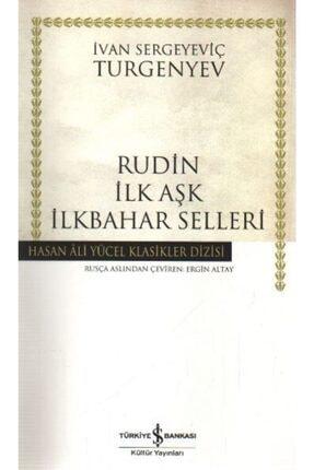 İş Bankası Kültür Yayınları Rudin Ilk Aşk Ilkbahar Selleri Hasan Ali Yücel Klasikler