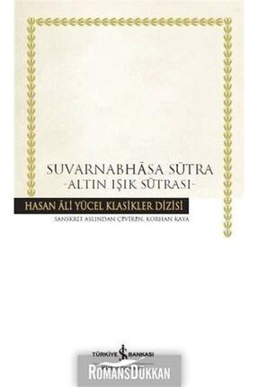 İş Bankası Kültür Yayınları Suvarnabhasa Sutra Altın Işık Sutrası