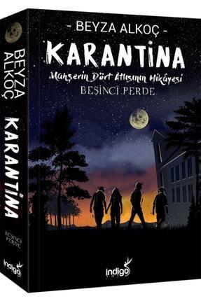 İndigo Yayınları Karantina Mahşerin Dört Atlısının Hikayesi 5. Perde- Beyza Alkoç