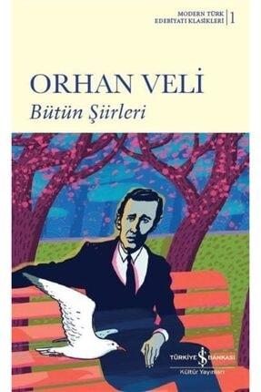 İş Bankası Kültür Yayınları Bütün Şiirleri / Orhan Veli (ciltli)