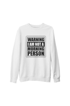 Lord T-Shirt Unisex Beyaz Not A Morning Person Kalın Sweatshirt