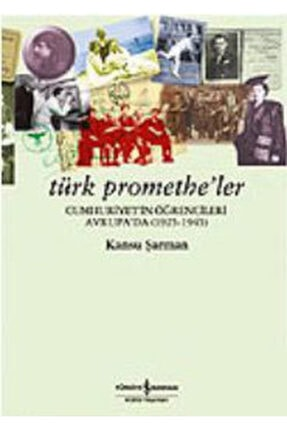 İş Bankası Kültür Yayınları Türk Promethe'ler Cumhuriyet'in Öğrencileri Avrupa'da