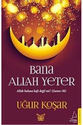 Destek Yayınları Bana Allah Yeter /uğur Koşar /