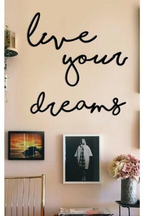 evdeucuz Live Your Dreams Ahşap Duvar Yazısı