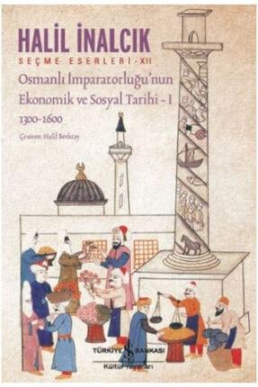 İş Bankası Kültür Yayınları Osmanlı Imparatorluğu'nun Ekonomik Ve Sosyal Tarihi – I /halil Inalcık /