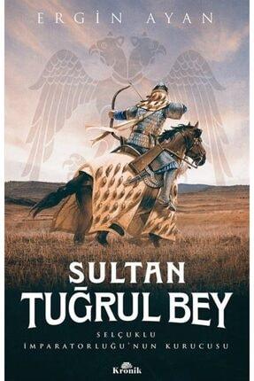 Kronik Kitap Sultan Tuğrul Bey & Selçuklu Imparatorluğu'nun Kurucusu