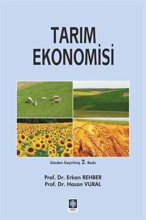 Ekin Yayınevi Tarım Ekonomisi - Erkan Rehber,Hasan Vural