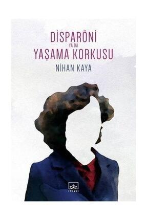İthaki Yayınları Disparöni Ya Da Yaşama Korkusu Nihan Kaya - Nihan Kaya