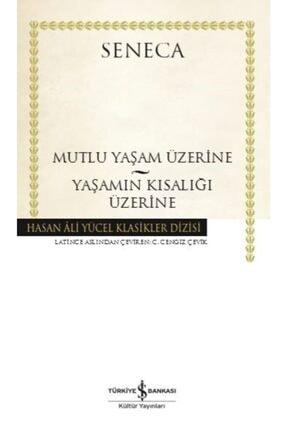 İş Bankası Kültür Yayınları Mutluluk Yaşam Üzerine Yaşamın Kısalığı Üzerine