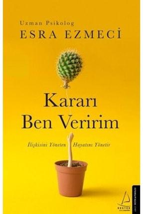 Destek Yayınları Kararı Ben Veririm - Esra Ezmeci