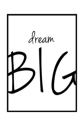 Beril Yamaç Design Studio Çerçevesiz Dream Big Motivasyon Tipografik Siyah Beyaz Poster