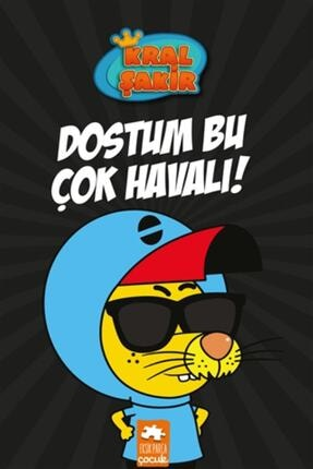 Eksik Parça Yayınları Kral Şakir 5 Dostum Bu Çok Havalı Eksik Parça Yayınları - Varol Yaşaroğlu