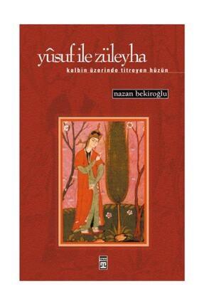Timaş Yayınları Yusuf ile Züleyha Kalbin Üzerinde Titreyen Hüzün