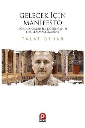Pınar Yayınları Gelecek Için Manifesto & Kürşad Atalar Ile Düşüncenin Okullaşması Üzerine