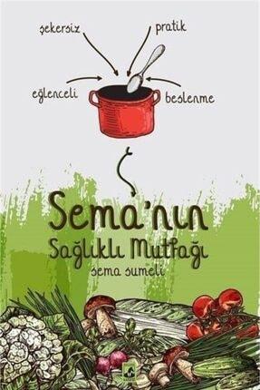 Küsurat Yayınları Sema'nın Sağlıklı Mutfağı