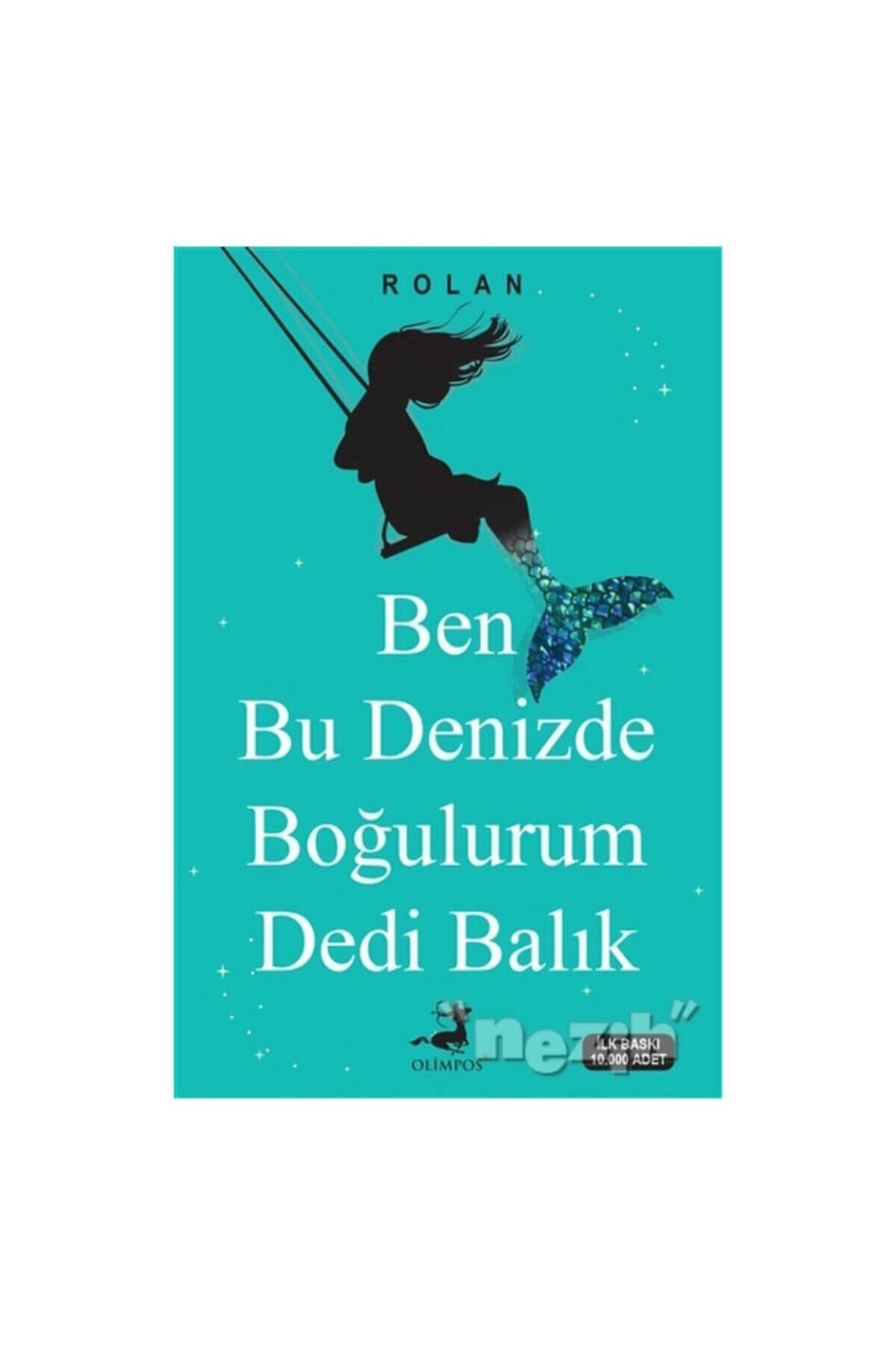 Olimpos Yayınları Ben Bu Denizde Boğulurum Dedi Balık - Cihat Yıldırım 1