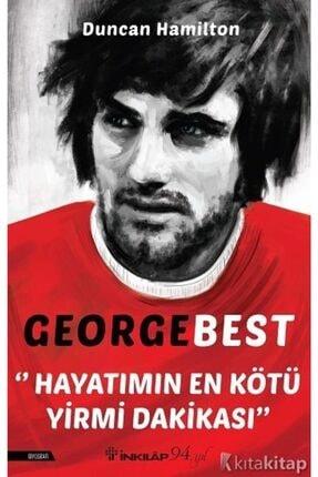 İnkılap Kitabevi George Best - Hayatımın En Kötü Yirmi Dakikası - Duncan Hamilton -