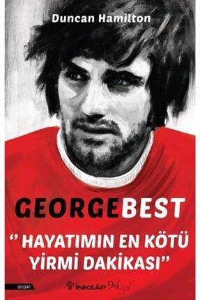 İnkılap Kitabevi George Best - Hayatımın En Kötü Yirmi Dakikası