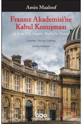 Yapı Kredi Yayınları Fransız Akademisi'ne Kabul Konuşması ve Jean Christophe Rufin'in Yanıtı