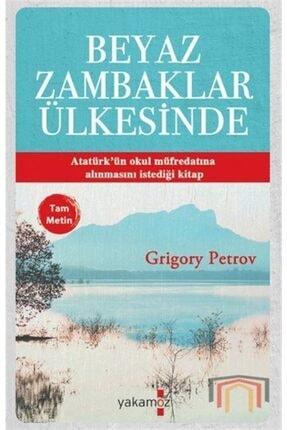Yakamoz Yayınları Beyaz Zambaklar Ülkesinde