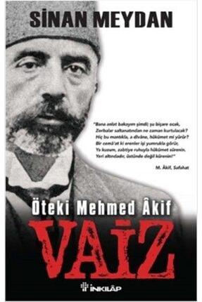İnkılap Kitabevi Öteki Mehmed Akif : Vaiz