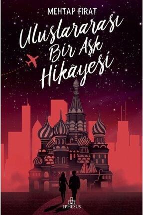Ephesus Yayınları Uluslararası Bir Aşk Hikayesi  Mehtap Fırat 9786257077552