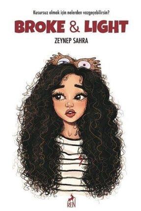 Ren Kitap Broke and Light - Zeynep Sahra