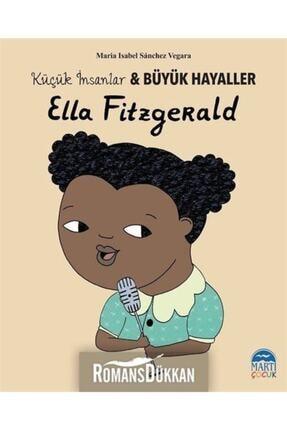 Martı Yayınları Ella Fitzgerald-küçük Insanlar Ve Büyük Hayaller