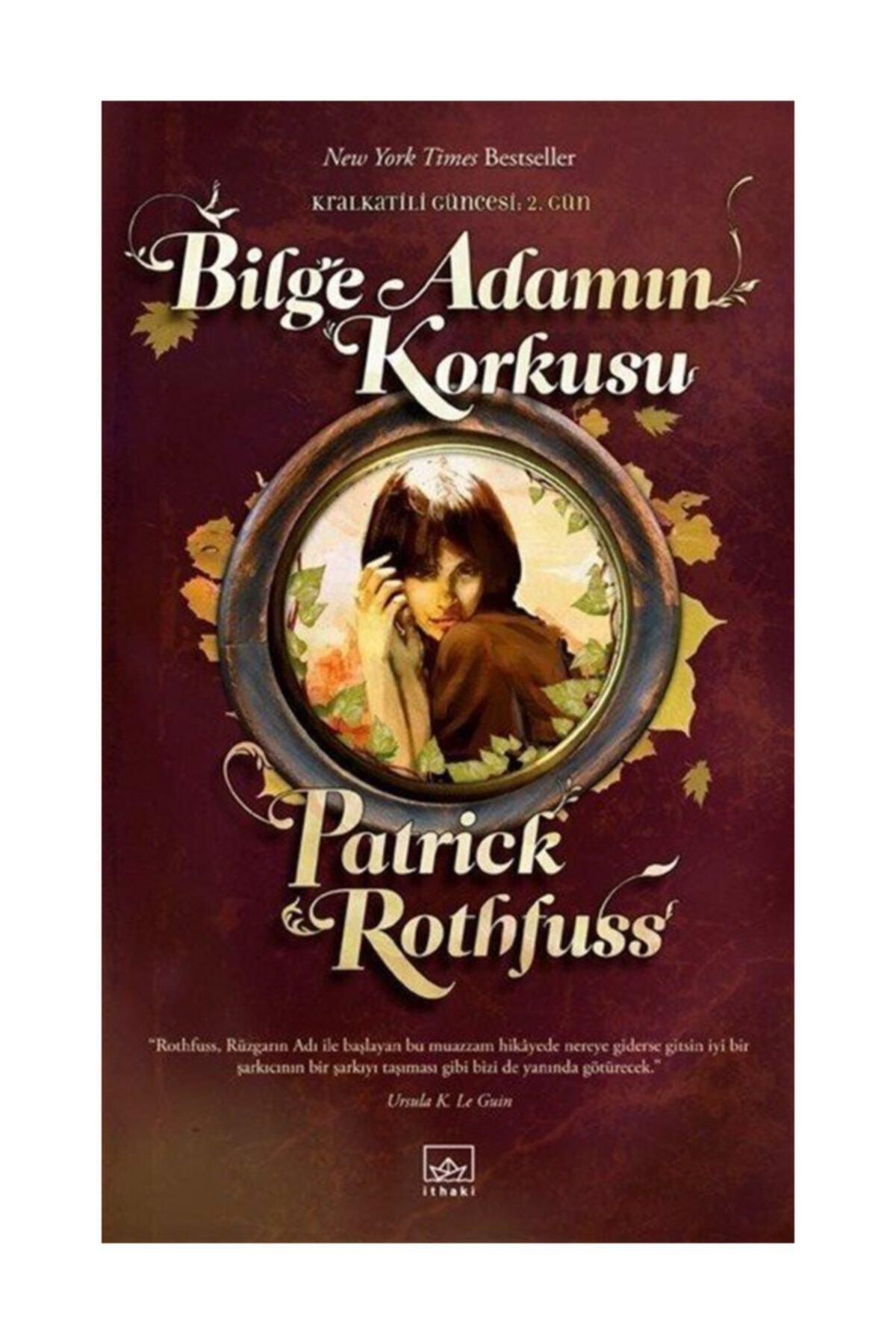 İthaki Yayınları Bilge Adamın Korkusu  Kral Katili Güncesi 2. Gün Patrick Rothfuss 1