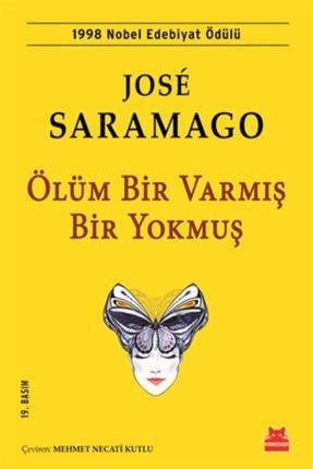 Kırmızı Kedi Yayınevi Ölüm Bir Varmış Bir Yokmuş - Jose Saramago