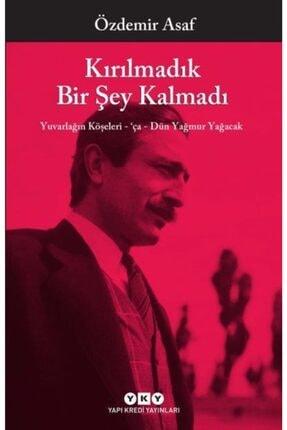 Yapı Kredi Yayınları Kültür Kırılmadık Bir Şey Kalmadı-özdemir Asaf