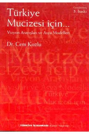 İş Bankası Kültür Yayınları Türkiye Mucizesi Için Vizyon Arayışları