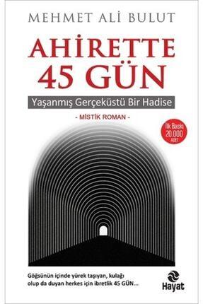 Hayat Yayınları Ahirette 45 Gün Mehmet Ali Bulut