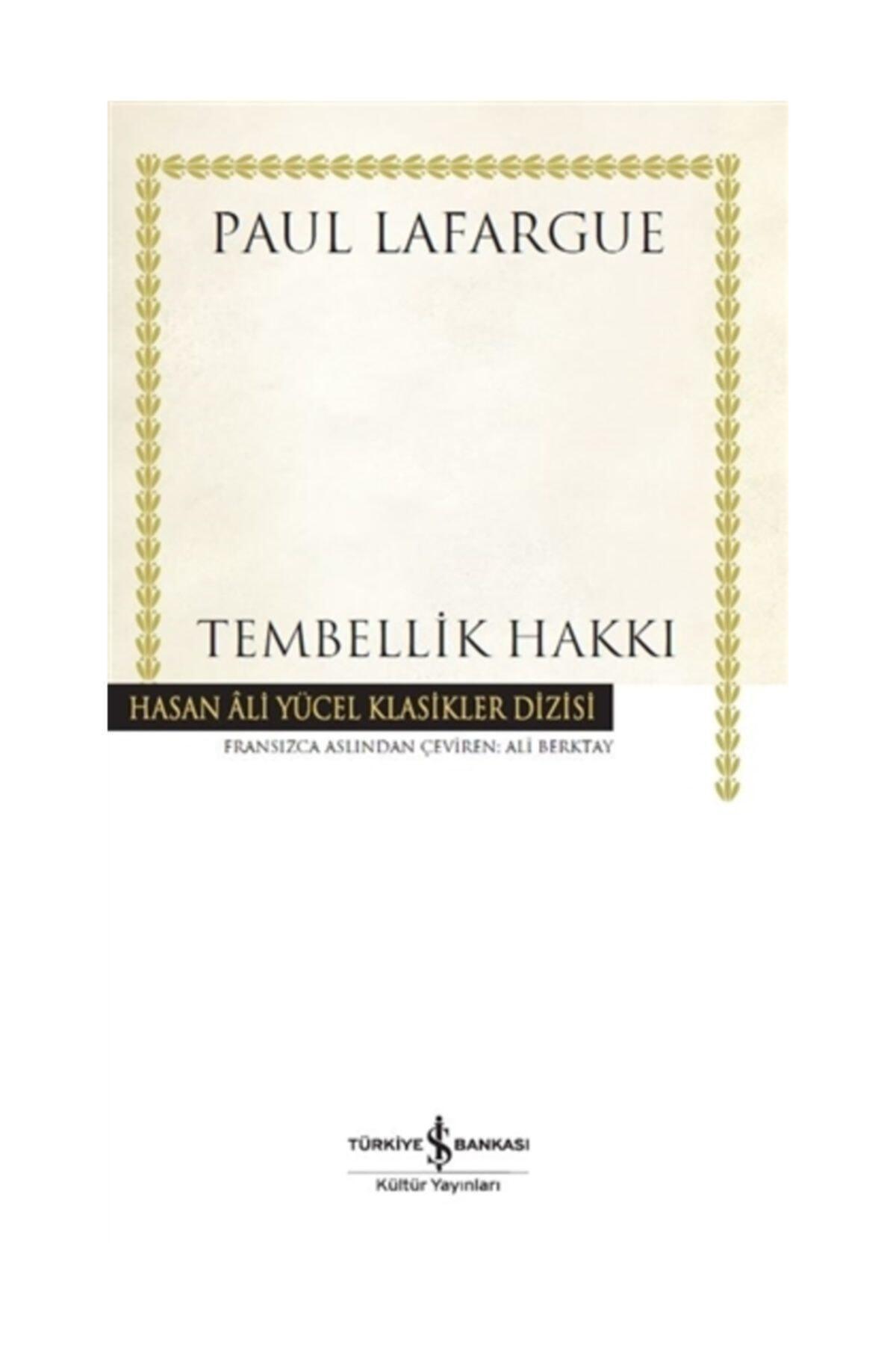 TÜRKİYE İŞ BANKASI KÜLTÜR YAYINLARI Tembellik Hakkı - Paul Lafargue 1