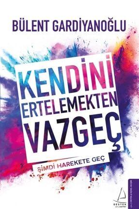 Destek Yayınları Kendini Ertelemekten Vazgeç - Bülent Gardiyanoğlu 9786254410116