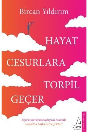 Destek Yayınları Hayat Cesurlara Torpil Geçer Bircan Yıldırım
