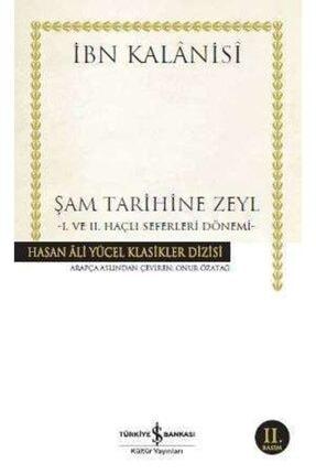 İş Bankası Kültür Yayınları Iş Bankası - Şam Tarihine Zeyl / Ibn Kalânisî
