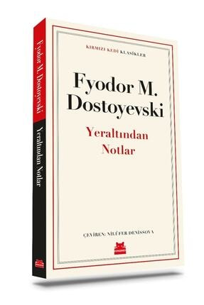 Kırmızı Kedi Yayınevi Yeraltından Notlar - Fyodor Mihayloviç Dostoyevski 9786052987445