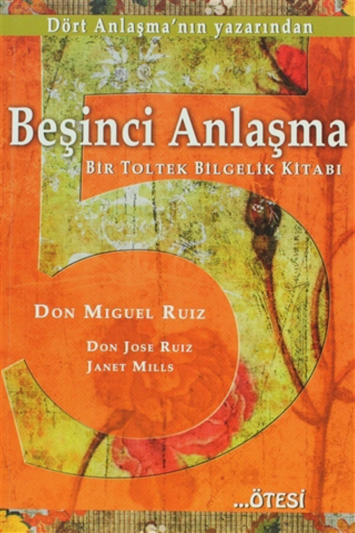 Ötesi Yayıncılık Beşinci Anlaşma Don Miguel Ruiz - Don Miguel Ruiz,janet Mills 1