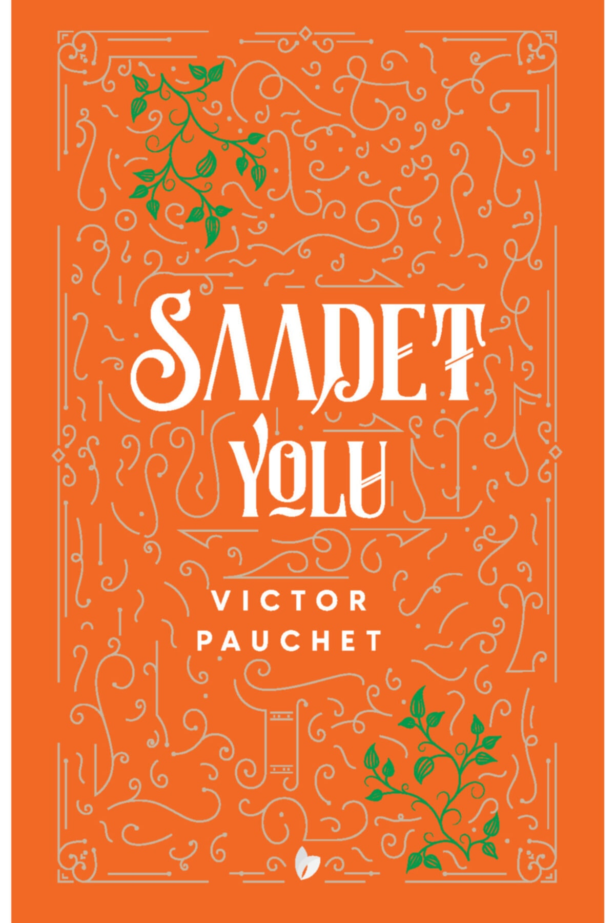 Buğday Kitap Saadet Yolu - Victor Pauchet 1