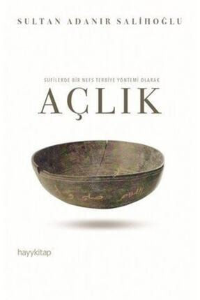 İnkılap Kitabevi Sufilerde Bir Nefs Terbiye Yöntemi Olarak Açlık