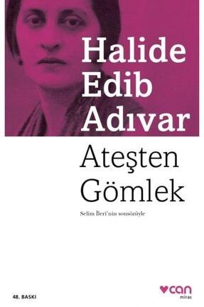 Can Yayınları Ateşten Gömlek - Halide Edib Adıvar
