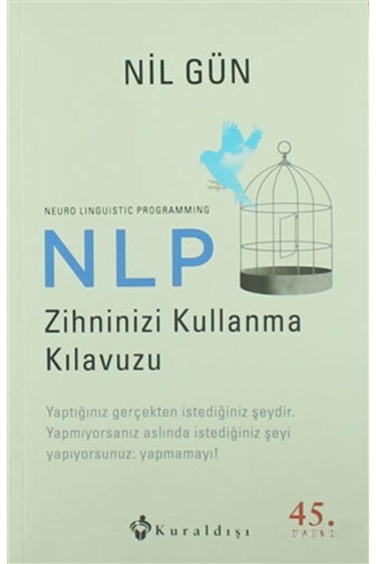 Kuraldışı Yayınları Nlp Zihninizi Kullanma Kılavuzu  Neuro Linguistic Programming Nil Gün 1