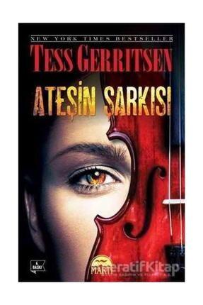 Martı Yayınları Ateşin Şarkısı Tess Gerritsen