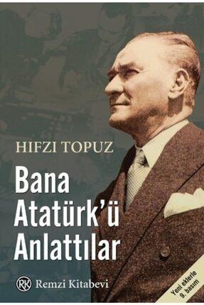 Remzi Kitabevi Bana Atatürk'ü Anlattılar