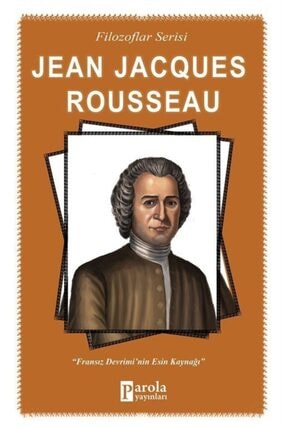 Parola Yayınları Jean Jacques Rousseau / Filozoflar Serisi